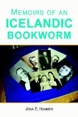 Memoirs of an Icelandic Bookworm  by  Jona E. Hammer
