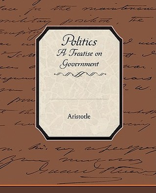 Politics a Treatise on Government  by  Aristotle