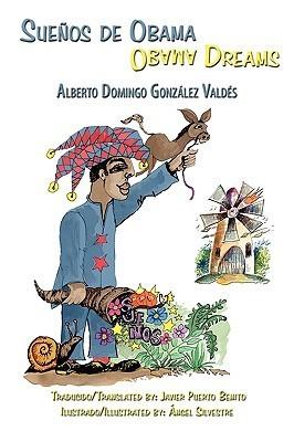 Sueños de Obama: Obama Dreams (Spanish/English Edition)  by  Alberto Domingo González Valdés