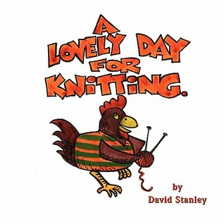 A Lovely Day for Knitting David J. Stanley