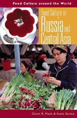 Food Culture in Russia and Central Asia  by  Glenn Randall Mack