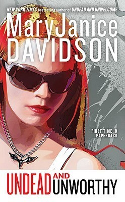 Undead and Unworthy: A Queen Betsy Novel  by  MaryJanice Davidson