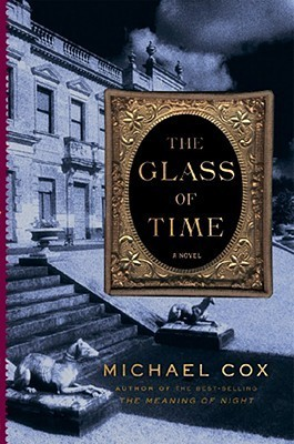 The Glass of Time (The Meaning of Night, #2)  by  Michael Cox