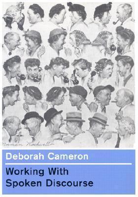 Working with Spoken Discourse Deborah Cameron