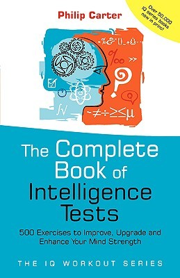IQ and Psychometric Test Workbook: Essential Preparation for Verbal Numerical and Spatial Aptitude Tests and Personality Tests  by  Philip J. Carter