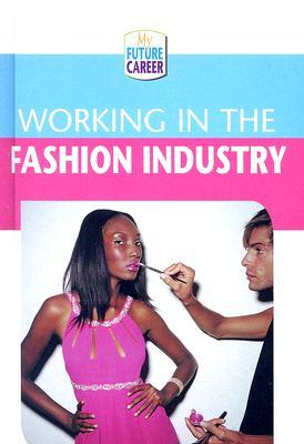 Working in the Fashion Industry  by  Margaret McAlpine