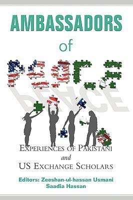 Ambassadors of Peace: Experiences of Pakistani and Us Exchange Scholars  by  Zeeshan-ul-hassan Usmani