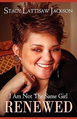 I Am Not the Same Girl: Renewed Stacy Lattisaw Jackson