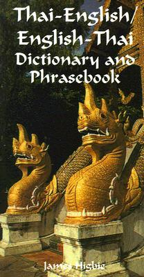 Thai-English/English-Thai Dictionary and Phrasebook  by  James Higbie