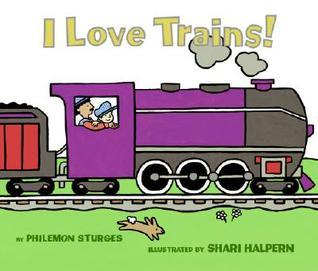 I Love Trains! Board Book  by  Philemon Sturges