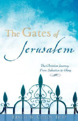 The Gates of Jerusalem  by  Ernest W. Childs