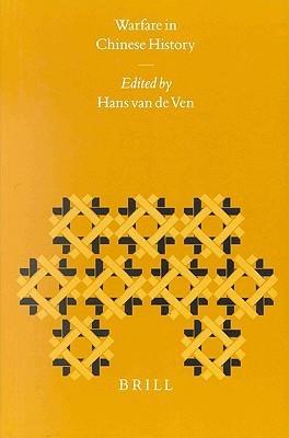 Warfare in Chinese History  by  Hans J. Van De Ven