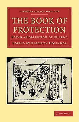 The Book of Protection: Being a Collection of Charms Hermann Gollancz