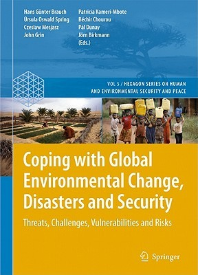 Coping with Global Environmental Change, Disasters and Security: Threats, Challenges, Vulnerabilities and Risks Hans Günter Brauch