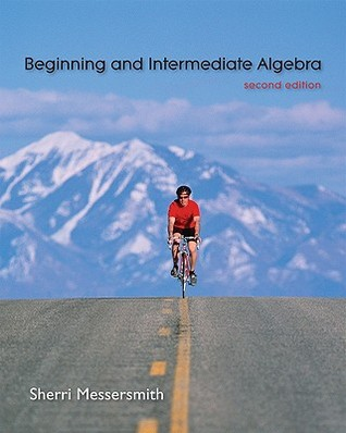 Begin & Intermediate Algebra  by  Sherri Messersmith