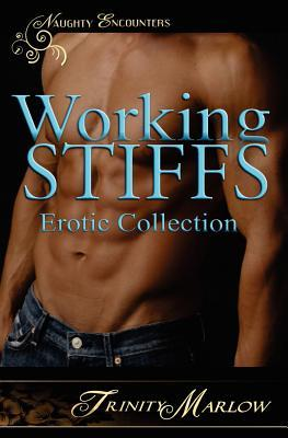 Working Stiffs: An Erotic Collection Trinity Marlow
