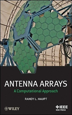 Antenna Arrays: A Computational Approach  by  Randy L. Haupt