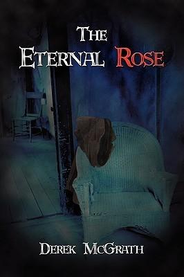 The Eternal Rose  by  Derek McGrath