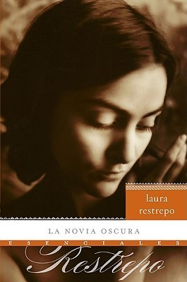 La novia oscura: Novela  by  Laura Restrepo