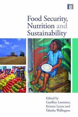 Food Security, Nutrition And Sustainability  by  Geoffrey Lawrence