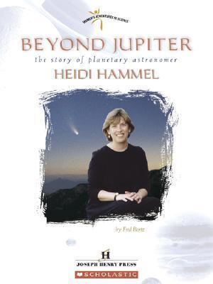 Beyond Jupiter: The Story of Planetary Astronomer Heidi Hammel  by  Fred Bortz