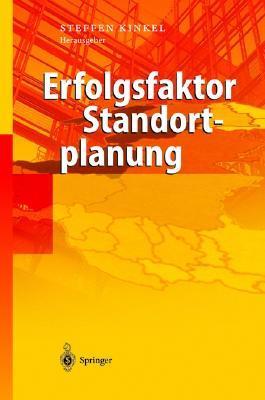 Erfolgsfaktor Standortplanung: In- Und Auslandische Standorte Richtig Bewerten  by  Steffen Kinkel