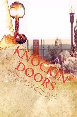 Knockin Doors: Biographical Fiction End Time Thriller  by  Daniel W. Merrick