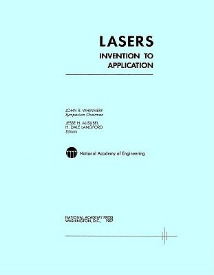 Lasers:: Invention to Application National Academy of Engineering