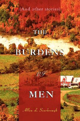 The Burdens of Men: Allen L. Scarbrough