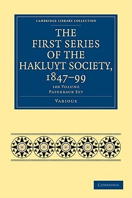 The First Series of the Hakluyt Society, 1847 99 100 Volume Paperback Set  by  Various