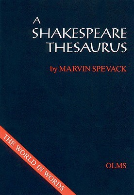 A Shakespeare Thesaurus  by  Marvin Spevack