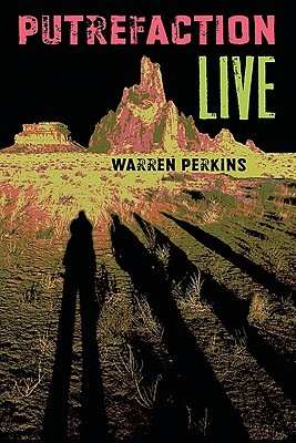 Putrefaction Live  by  Warren Perkins