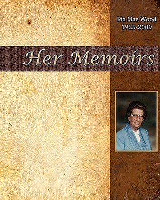Ida Mae Wood - Her Memoirs George Wood