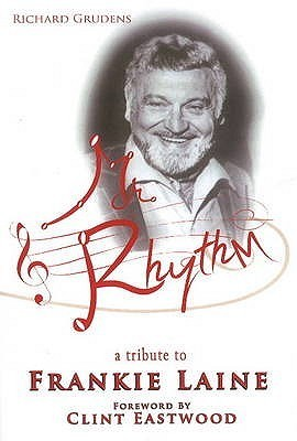 MR Rhythm: A Tribute to Frankie Laine  by  Richard Grudens