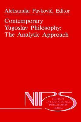 Contemporary Yugoslav Philosophy: The Analytic Approach  by  Aleksandar Pavkovic