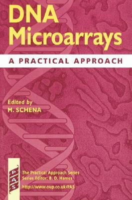 DNA Microarrays: A Practical Approach  by  Mark Schena