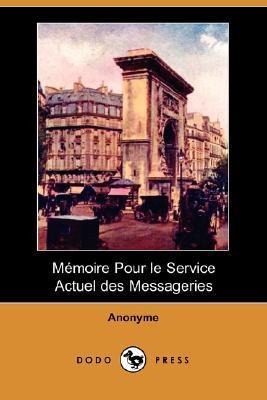 Memoire Pour Le Service Actuel Des Messageries  by  Anonymous