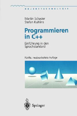 Programmieren In C++: Einführung In Den Sprachstandard (Objekttechnologie) (German Edition) Martin Schader