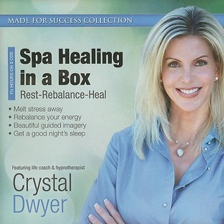 Spa Healing in a Box: Rest-Rebalance-Heal  by  Crystal Dwyer