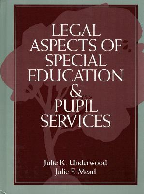 Legal Aspects of Special Education and Pupil Services Julie K. Underwood