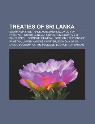 Treaties of Sri Lanka: South Asia Free Trade Agreement, Economy of Pakistan, Fourth Geneva Convention, Economy of Bangladesh, Economy of Nepa Source Wikipedia