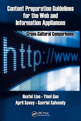 Content Preparation Guidelines For The Web And Information Appliances: Cross Cultural Comparisons (Human Factors And Ergonomics)  by  Yinni Guo