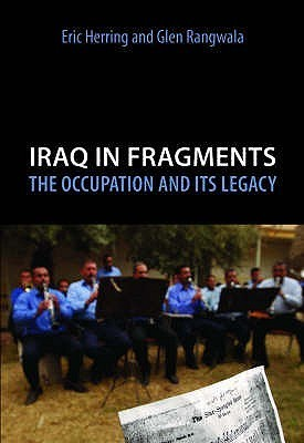 Iraq In Fragments: The Occupation And Its Legacy. Crises In World Politics  by  Eric Rangwala