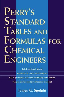 Perrys Standard Tables and Formulas for Chemical Engineers James G. Speight