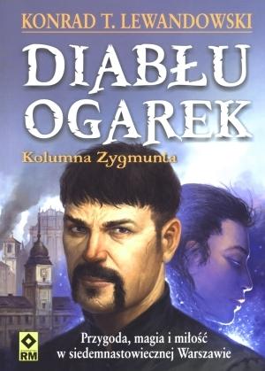 Kolumna Zygmunta (Diabłu ogarek, #2) Konrad T. Lewandowski