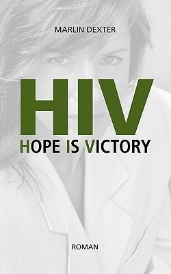 HIV Hope Is Victory  by  Marlin Dexter