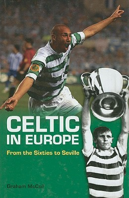 Celtic in Europe: Four Decades of Drama  by  Graham McColl