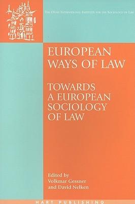 European Ways of Law: Towards a European Sociology of Law  by  Volkmar Gessner