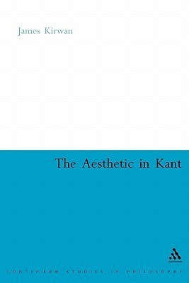 The Aesthetic in Kant  by  James Kirwan