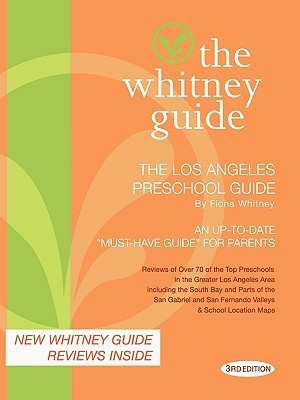 The Whitney Guide: The Los Angeles Preschool Guide 3rd Edition fiona whitney